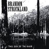 This Side of the River by Brandon Strickland