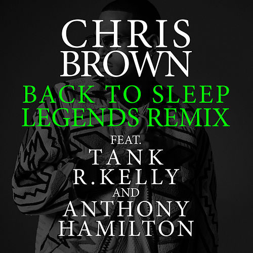Back To Sleep (Legends Remix) von Chris Brown
