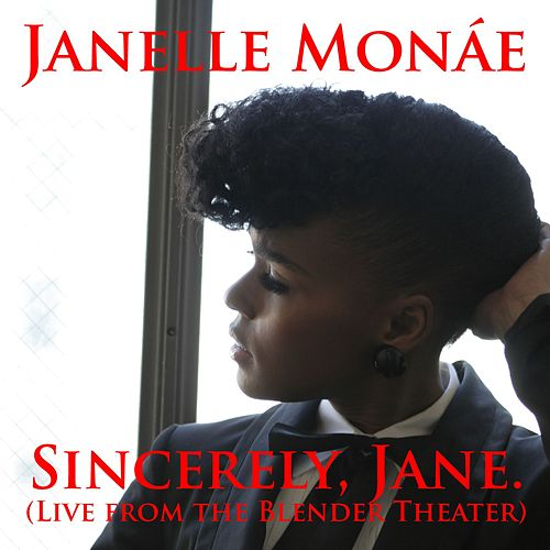 Sincerely, Jane [Live At The Blender Theater] by Janelle Monae