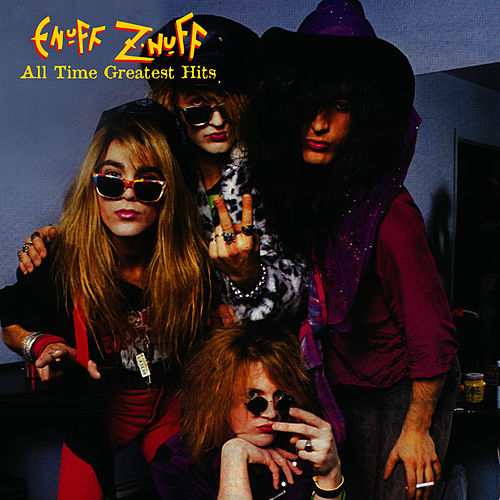 All Time Greatest Hits von Enuff Z'Nuff