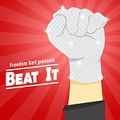 Beat It by Freedom Kerl