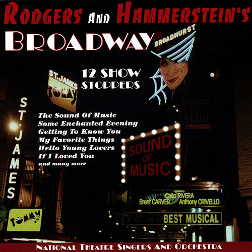 Rodgers and Hammerstein's Broadway by National Theatre Singers And Orchestra