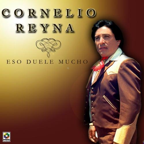 Eso Duele Mucho by Cornelio Reyna