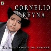 El Que Padece De Amores by Cornelio Reyna