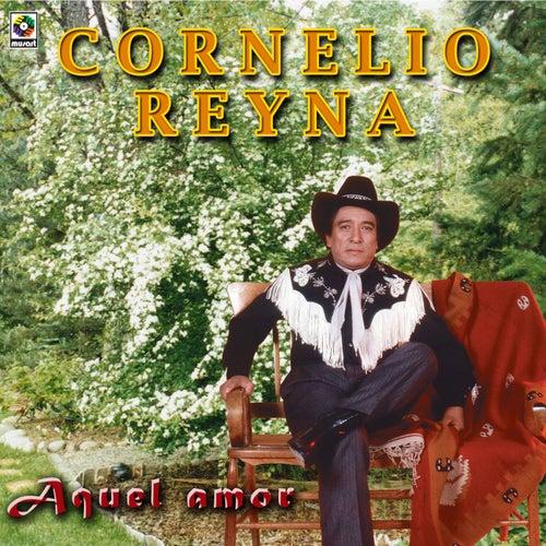 Aquel Amor by Cornelio Reyna
