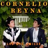 Los Dos Amigos by Cornelio Reyna