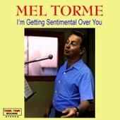 I'm Getting Sentimental Over You von Mel Tormè