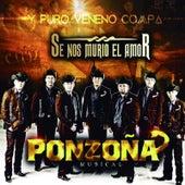 Se Nos Murio el Amor by Ponzoña Musical