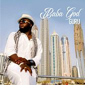 Baba God (feat. Iyk Wonder) by Guru