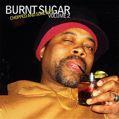 Chopped and Screwed Volume 2 by Burnt Sugar The Arkestra Chamber