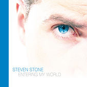 Entering My World by Steven Stone