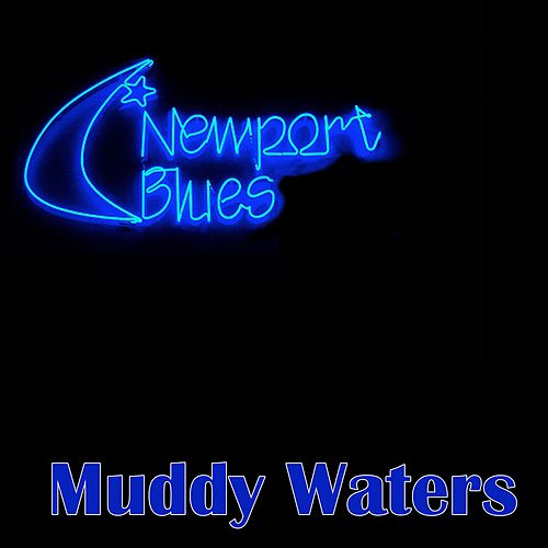 Newport Blues von Muddy Waters