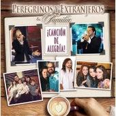 Canción de Alegría by Peregrinos Y Extranjeros