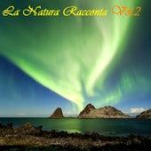 La natura racconta Vol.2 by Alexander
