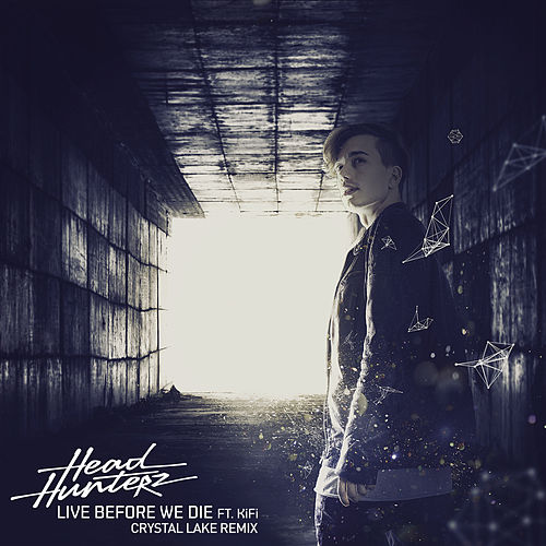 Live Before We Die (Crystal Lake Remix) by Headhunterz