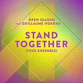 Stand Together by Open Season
