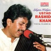 Shyam Kalyan - Ustad Rashid Khan by Rashid Khan