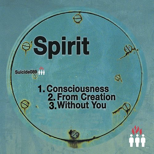 Consciousness / From Creation / Without You von Spirit