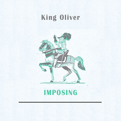 Imposing by King Oliver