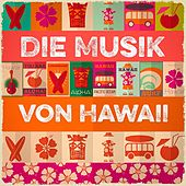 Die Musik von Hawaii (Hawaiianische Musik) by Various Artists