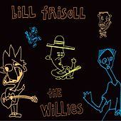 The Willies by Bill Frisell