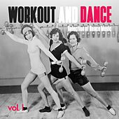 Workout and Dance, Vol. 1 - Selection of Dance Music by Various Artists