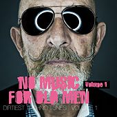 No Music for Old Men, Vol. 1 - Dirtiest Techno Tunes by Various Artists