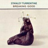 Breaking Good von Stanley Turrentine