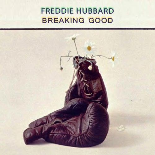 Breaking Good von Freddie Hubbard