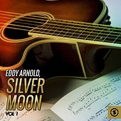 Silver Moon, Vol. 1 by Eddy Arnold