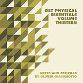 Get Physical Music Presents: Essentials, Vol. 13 - Mixed & Compiled by Olivier Giacomotto by Various Artists