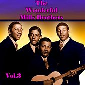 The Wonderful Mills Brothers, Vol. 3 by The Mills Brothers
