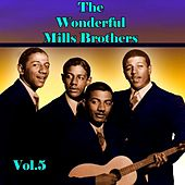 The Wonderful Mills Brothers, Vol. 5 by The Mills Brothers
