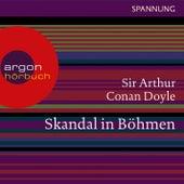 Skandal in Böhmen - Ein Sherlock Holmes Abenteuer (Ungekürzte Lesung) by Sir Arthur Conan Doyle
