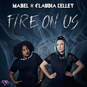 Fire on Us by Mabel