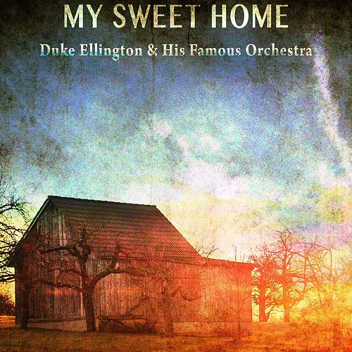 My Sweet Home von Duke Ellington