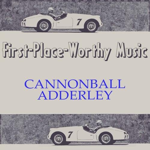 First-Place-Worthy Music von Cannonball Adderley