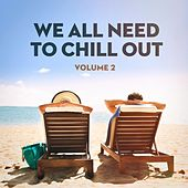 We All Need to Chill Out, Vol. 2 by Calm Music for Studying