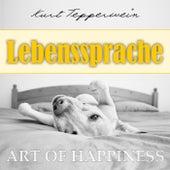 Art of Happiness: Lebenssprache by Kurt Tepperwein