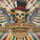 Country Music Renegade by Various Artists