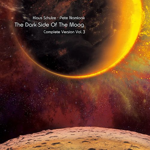 The Dark Side of the Moog (Complete Version, Vol. 3) von Klaus Schulze