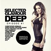 Selected Glamour Deep: Episode #1 - EP by Various Artists