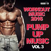 Workout Music 2016: Pump Up Music, Vol. 3 - EP by Various Artists