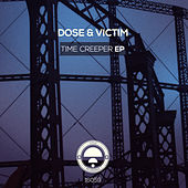 Time Creeper EP by Dose