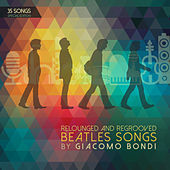 The Beatles Relounged and Regrooved by Giacomo Bondi (35 Songs Special Edition) by Giacomo Bondi