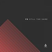 Still the Same by FD