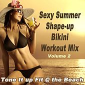 Sexy Summer Shape-Up Bikini Workout Mix Vol. 2, Tone It up Fit @ the Beach (140 Bpm) & DJ Mix by Various Artists
