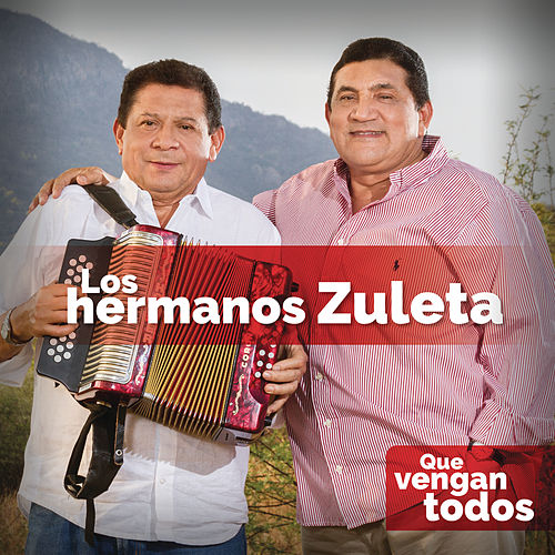 Que Vengan Todos by Los Hermanos Zuleta