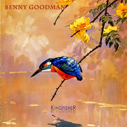 Kingfisher von Benny Goodman