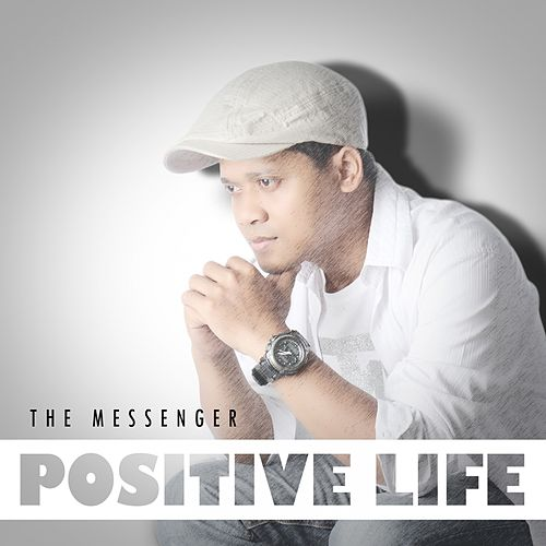 Positive Life by The Messenger